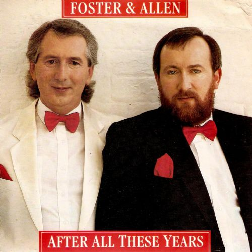 FOSTER AND ALLEN After All These Years Vinyl Record 7 Inch Ritz 1986